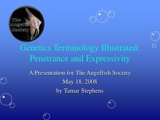 Genetics Terminology Illustrated: Penetrance and Expressivity