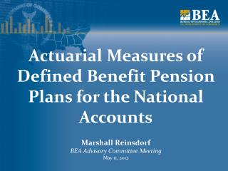 Actuarial Measures of Defined Benefit Pension Plans for the National Accounts