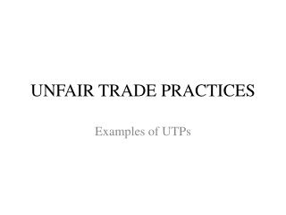UNFAIR TRADE PRACTICES