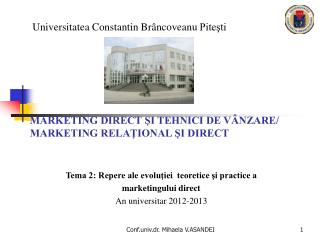 Tema 2: Repere ale evolutiei  teoretice si practice a  marketingului direct An universitar 2012-2013