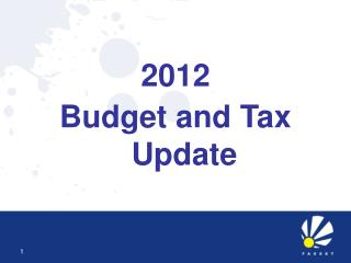 2012 Budget and Tax Update