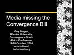 Guy Berger,  Rhodes University, Convergence South Africa Conference, 19-20 October, 2005, Indaba Hotel, Johannesburg