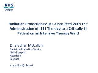 Radiation Protection Issues Associated With The Administration of I131 Therapy to a Critically Ill Patient on an Inten