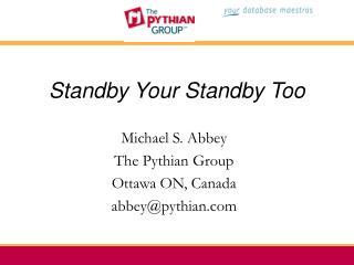 Standby Your Standby Too