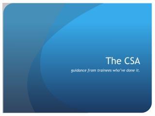 The CSA