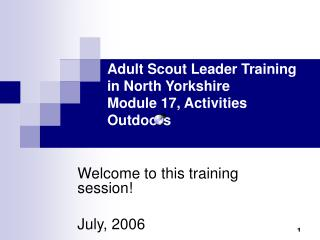 Adult Scout Leader Training in North Yorkshire Module 17, Activities Outdoors