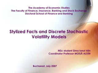 The Academy of Economic Studies The Faculty of Finance, Insurance, Banking and Stock Exchange Doctoral School of Finance