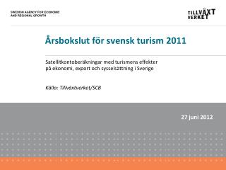 rsbokslut f r svensk turism 2011