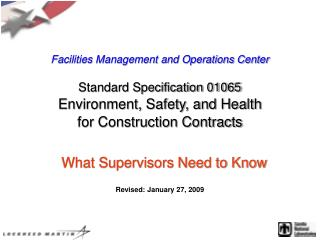 Facilities Management and Operations Center   Standard Specification 01065 Environment, Safety, and Health  for Construc