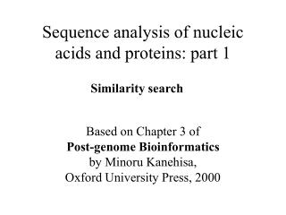 Sequence analysis of nucleic acids and proteins: part 1