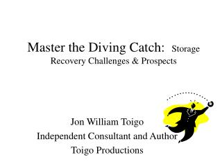 Master the Diving Catch:  Storage Recovery Challenges  Prospects