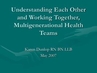 Understanding Each Other and Working Together, Multigenerational Health Teams