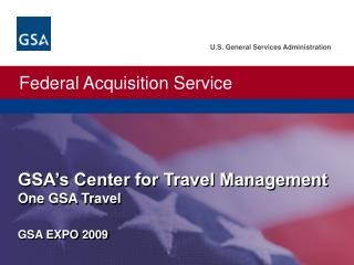 GSA s Center for Travel Management One GSA Travel