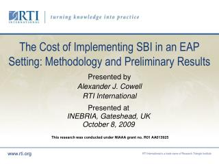 The Cost of Implementing SBI in an EAP Setting: Methodology and Preliminary Results