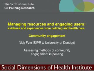 Managing resources and engaging users:  evidence and experiences from policing and health care
