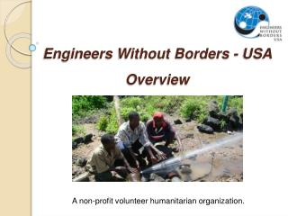 A non-profit volunteer humanitarian organization.