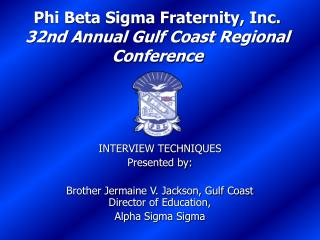 Phi Beta Sigma Fraternity, Inc. 32nd Annual Gulf Coast Regional Conference
