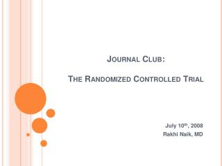 Journal Club:    The Randomized Controlled Trial