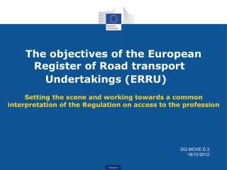 The objectives of the European  Register of Road transport    Undertakings ERRU