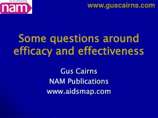 Some questions around efficacy and effectiveness