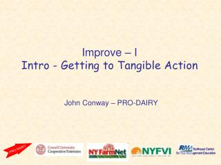 Improve   I Intro - Getting to Tangible Action