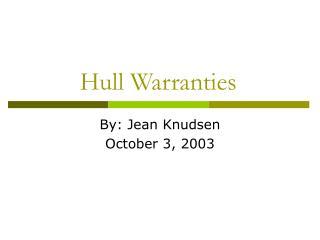 Hull Warranties