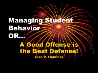 Managing Student Behavior OR