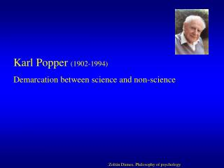 Karl Popper 1902-1994 Demarcation between science and non-science