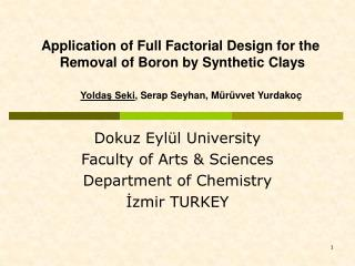 Dokuz Eyl l University Faculty of Arts  Sciences Department of Chemistry Izmir TURKEY