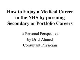 How to Enjoy a Medical Career in the NHS by pursuing Secondary or Portfolio Careers