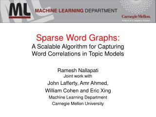Sparse Word Graphs: A Scalable Algorithm for Capturing  Word Correlations in Topic Models