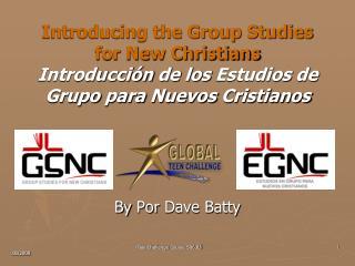 Introducing the Group Studies  for New Christians  Introducci n de los Estudios de Grupo para Nuevos Cristianos