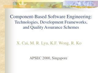 Component-Based Software Engineering: Technologies, Development Frameworks,           and Quality Assurance Schemes