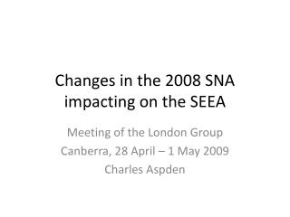 Changes in the 2008 SNA impacting on the SEEA