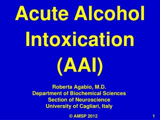 Roberta Agabio, M.D. Department of Biochemical Sciences Section of Neuroscience  University of Cagliari, Italy