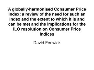 A globally-harmonised Consumer Price Index: a review of the need for such an index and the extent to which it is and can