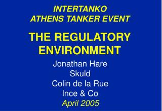INTERTANKO ATHENS TANKER EVENT THE REGULATORY ENVIRONMENT