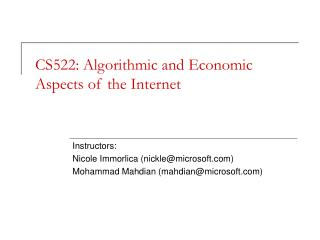 CS522: Algorithmic and Economic Aspects of the Internet