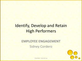 Identify, Develop and Retain  High Performers