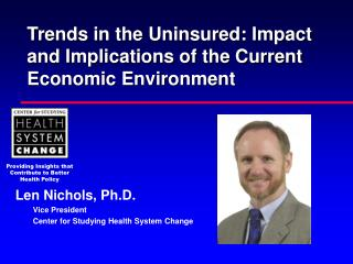 Trends in the Uninsured: Impact and Implications of the Current  Economic Environment
