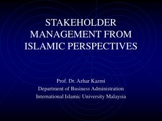 STAKEHOLDER MANAGEMENT FROM ISLAMIC PERSPECTIVES