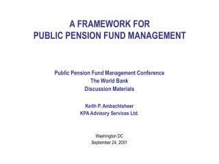 A FRAMEWORK FOR  PUBLIC PENSION FUND MANAGEMENT