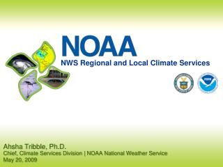 Ahsha Tribble, Ph.D. Chief, Climate Services Division  NOAA National Weather Service  May 20, 2009