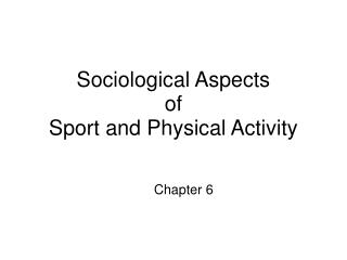 Sociological Aspects of Sport and Physical Activity