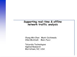 Supporting real-time  offline  network traffic analysis