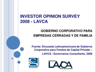 INVESTOR OPINION SURVEY  2008 - LAVCA