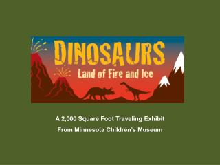 A 2,000 Square Foot Traveling Exhibit  From Minnesota Children s Museum