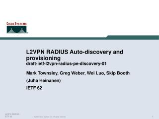L2VPN RADIUS Auto-discovery and provisioning draft-ietf-l2vpn-radius-pe-discovery-01