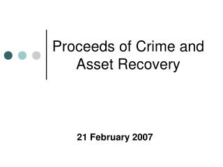 Proceeds of Crime and Asset Recovery