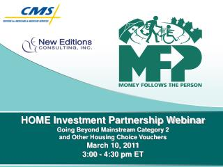 HOME Investment Partnership Webinar Going Beyond Mainstream Category 2  and Other Housing Choice Vouchers March 10, 2011